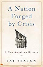 A Nation forged by crisis - Jay Sexton