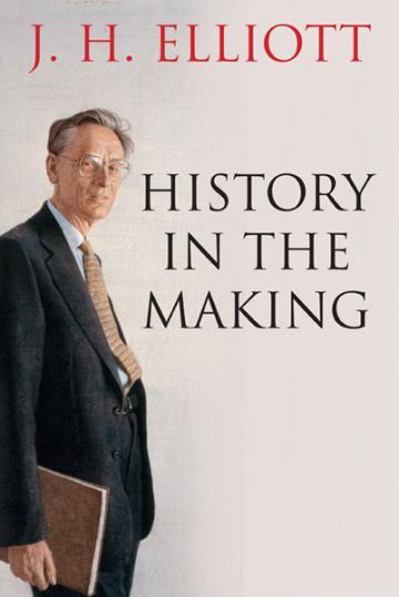 JH Elliott, History in the Making